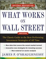 What Works on Wall Street, Fourth Edition: The Classic Guide to the Best-Performing Investment…