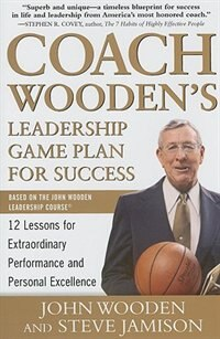 Book Coach Wooden's Leadership Game Plan for Success: 12 Lessons for Extraordinary Performance and… by John Wooden
