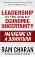 Leadership in the Era of Economic Uncertainty: Managing in a Downturn: Managing in a Downturn