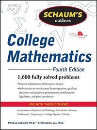 Book Schaum's Outline of College Mathematics, Fourth Edition by Philip Schmidt