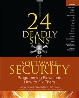 Book 24 Deadly Sins of Software Security: Programming Flaws and How to Fix Them: Programming Flaws and… by Michael Howard