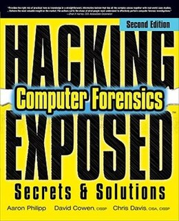 Book Hacking Exposed Computer Forensics, Second Edition: Computer Forensics Secrets & Solutions by Aaron Philipp