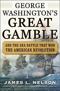 Book George Washington's Great Gamble: And the Sea Battle That Won the American Revolution by James Nelson
