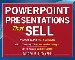 Book PowerPoint® Presentations That Sell: Simple Techniques to Plan, Design and Deliver Sales… by Adam B. Cooper