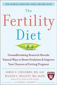 Book The Fertility Diet: Groundbreaking Research Reveals Natural Ways to Boost Ovulation and Improve… by Jorge Chavarro