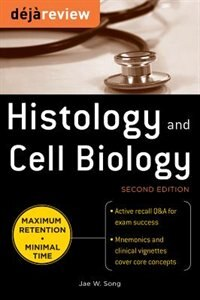 Book Deja Review Histology & Cell Biology, Second Edition by Jae Song