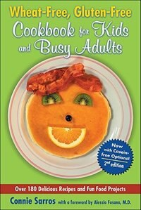 Book Wheat-Free, Gluten-Free Cookbook for Kids and Busy Adults, Second Edition by Connie Sarros