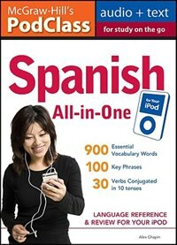Book Mcgraw-hill's Podclass Spanish All-in-one Study Guide (mp3 Disk): Language Reference and Review for… by Alex Chapin
