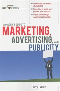 Book Managers Guide to Marketing, Advertising, and Publicity by Barry Callen