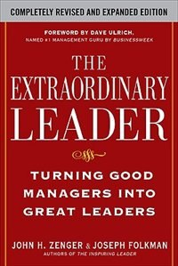 Book The Extraordinary Leader:  Turning Good Managers into Great Leaders: Turning Good Managers into… by John Zenger