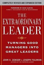The Extraordinary Leader:  Turning Good Managers into Great Leaders: Turning Good Managers into…