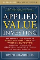 Applied Value Investing: The Practical Application of Benjamin Graham and Warren Buffett's…