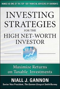 Book Investing Strategies for the High Net-Worth Investor: Maximize Returns on Taxable Portfolios… by Niall Gannon