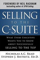 Selling to the C-Suite:  What Every Executive Wants You to Know About Successfully Selling to the…