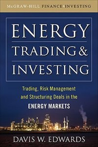 Book Energy Trading and Investing: Trading, Risk Management and Structuring Deals in the Energy Market by Davis W. Edwards