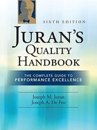 Juran's Quality Handbook: The Complete Guide to Performance Excellence 6/e: The Complete Guide to…
