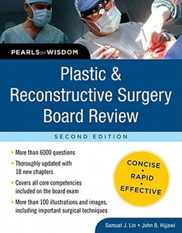 Book Plastic and Reconstructive Surgery Board Review: Pearls of Wisdom, Second Edition: Pearls of Wisdom… by Samuel Lin