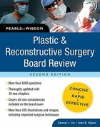 Plastic and Reconstructive Surgery Board Review: Pearls of Wisdom, Second Edition: Pearls of Wisdom…