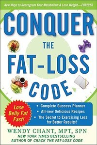 Book Conquer the Fat-Loss Code (Includes: Complete Success Planner, All-New Delicious Recipes, and the… by Wendy Chant