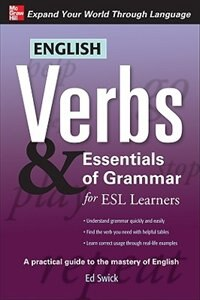 Book English Verbs & Essentials of Grammar for ESL Learners by Ed Swick