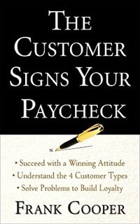 Book The Customer Signs Your Paycheck by Frank Cooper