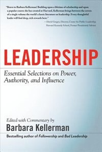 LEADERSHIP: Essential Selections on Power, Authority, and Influence: Essential Selections on Power…