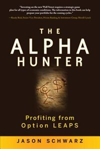 Book The Alpha Hunter: Profiting from Option LEAPS: Profiting from Option LEAPS by Jason Schwarz