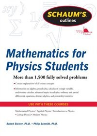 Book Schaum's Outline of Mathematics for Physics Students by Robert Steiner
