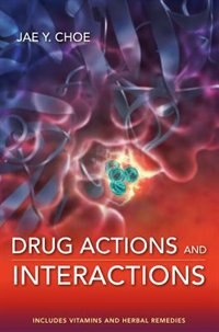 Book Drug Actions and Interactions by Jae Y. Choe