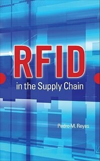 Book RFID in the Supply Chain: Secure and Cost Effective Installation by Pedro Reyes