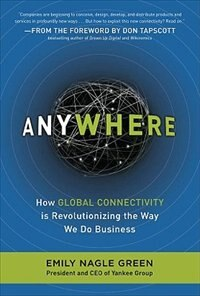 Book Anywhere: How Global Connectivity is Revolutionizing the Way We Do Business: How Global… by Emily Nagle Green