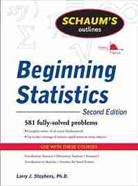 Schaum's Outline of Beginning Statistics, Second Edition by Larry J. Stephens
