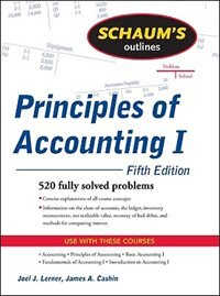 Book Schaum's Outline of Principles of Accounting I, Fifth Edition by Joel Lerner