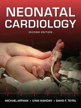 Book Neonatal Cardiology, Second Edition by Michael Artman