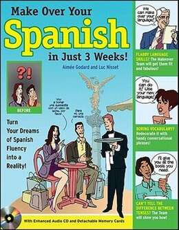 Book Make Over Your Spanish in Just 3 Weeks! with Audio CD: Turn Your Dreams of Spanish Fluency into a… by Aimee Godard