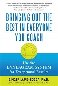 Book Bringing Out the Best in Everyone You Coach: Use the Enneagram System for Exceptional Results: Use… by Ginger Lapid-Bogda