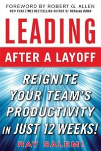 Book Leading After a Layoff: Reignite Your Team's Productivity.Quickly: Reignite Your Team's… by Ray Salemi