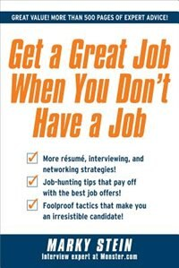 Book Get a Great Job When You Don't Have a Job: From Hopeless to Fearless! by Marky Stein