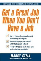 Get a Great Job When You Don't Have a Job: From Hopeless to Fearless!