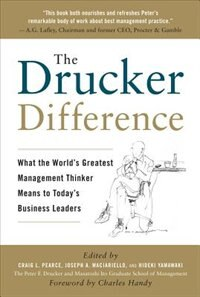 The Drucker Difference: What the World's Greatest Management Thinker Means to Today's Business…