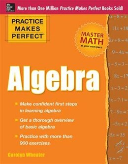 Book Practice Makes Perfect Algebra by Carolyn Wheater