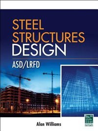 Book Steel Structures Design: ASD/LRFD: ASD/LRFD by Alan Williams