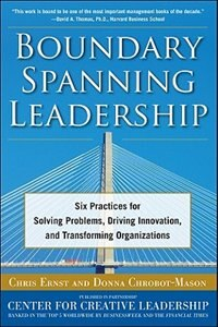 Book Boundary Spanning Leadership: Six Practices for Solving Problems, Driving Innovation, and… by Chris Ernst