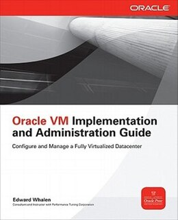 Book Oracle VM Implementation and Administration Guide by Edward Whalen