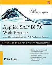 Applied SAP BI 7.0 Web Reports: Using BEx Web Analyzer and Web Application Designer: Using BEx Web…