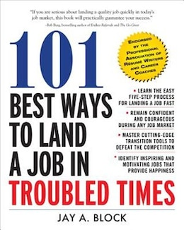 Book 101 Best Ways To Land A Job In Troubled Times by Jay A. Block