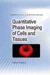 Quantitative Phase Imaging of Cells and Tissues by Gabriel Popescu