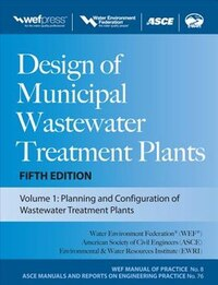 Design of Municipal Wastewater Treatment Plants MOP 8, Fifth Edition