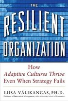 The Resilient Organization: How Adaptive Cultures Thrive Even When Strategy Fails: How Adaptive…