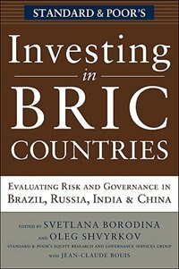 Book Investing in BRIC Countries: Evaluating Risk and Governance in Brazil, Russia, India, and China… by Svetlana Borodina